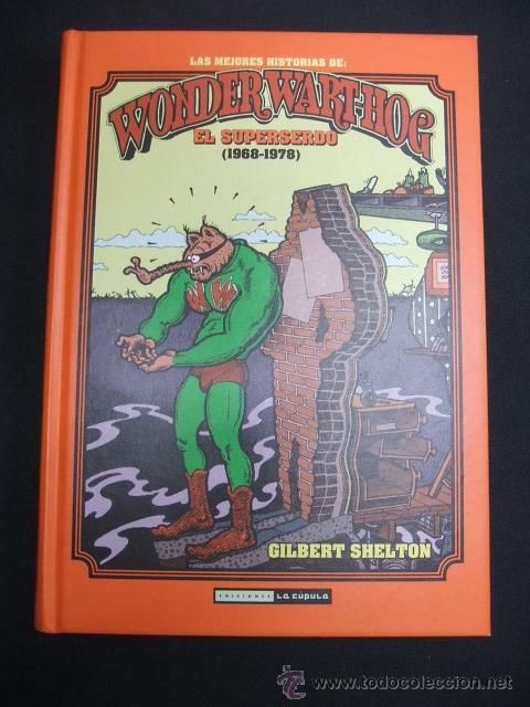 LAS MEJORES HISTORIAS DE WONDER WART-HOG - EL SUPERSERDO - FIRMADO Y CON DIBUJO DE GILBERT SHELTON - (Tebeos y Comics - La Cúpula - Comic USA)
