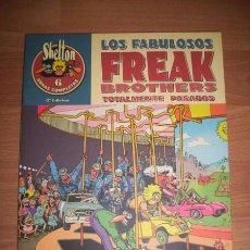 Cómics: SHELTON, GILBERT. LOS FABULOSOS FREAK BROTHERS : TOTALMENTE PASADOS. [OBRAS COMPLETAS. SHELTON ; 6]. Lote 49870080