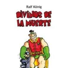 Cómics: CÓMICS. DIVINOS DE LA MUERTE - RALF KÖNIG. Lote 143392106