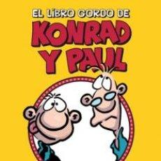 Cómics: CÓMICS. EL LIBRO GORDO DE KONRAD Y PAUL - RALF KÖNIG (CARTONÉ). Lote 50950661