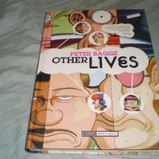 Cómics: OTHER LIVES PETER BAGGE LA CÚPULA 2010. Lote 52010950