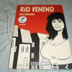 Cómics: RÍO VENENO BETO HERNÁNDEZ COLECCIÓN NOVELA GRÁFICA EDITORIAL LA CÚPULA 2005. Lote 52030899