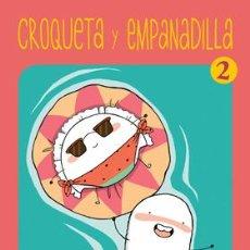 Cómics: CÓMICS. CROQUETA Y EMPANADILLA 2 - ANA ONCINA. Lote 53072219
