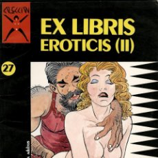 Comics: EX LIBRIS EROTICIS (II). COL. X Nº 27 (LA CÚPULA, 1990) DE MASSIMO ROTUNDO. Lote 54718708