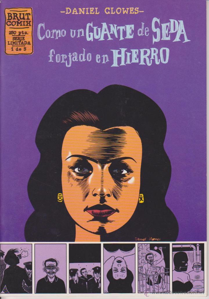 DANIEL CLOWES - COMO UN GUANTE DE SEDA FORJADO EN HIERRO - NÚM. 1 - LA CÚPULA 1995 (Tebeos y Comics - La Cúpula - Comic USA)