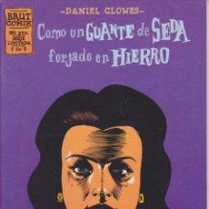 Cómics: DANIEL CLOWES - COMO UN GUANTE DE SEDA FORJADO EN HIERRO - NÚM. 1 - LA CÚPULA 1995. Lote 54861884