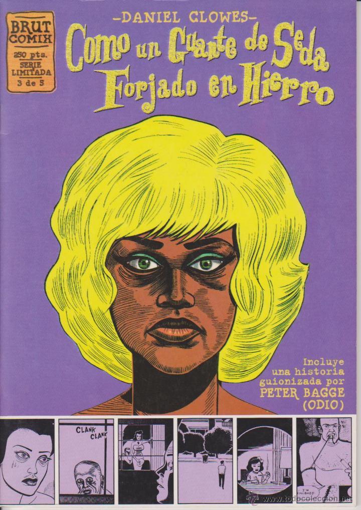 DANIEL CLOWES - COMO UN GUANTE DE SEDA FORJADO EN HIERRO - NÚM. 3 - PETER BAGGE - LA CÚPULA 1995 (Tebeos y Comics - La Cúpula - Comic USA)