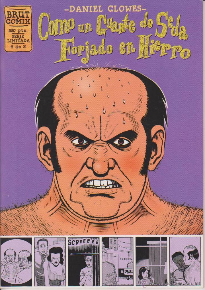 DANIEL CLOWES - COMO UN GUANTE DE SEDA FORJADO EN HIERRO - NÚM. 4 - LA CÚPULA 1995 (Tebeos y Comics - La Cúpula - Comic USA)