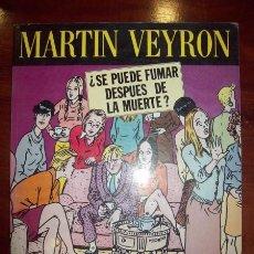Cómics: VEYRON, MARTIN. ¿SE PUEDE FUMAR DESPUÉS DE LA MUERTE?. Lote 54919060