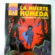 Cómics: LA MUERTE HUMEDA - TODO MAX 4 - ED. LA CUPULA 1999. Lote 55797283