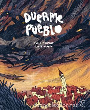 CÓMICS. DUERME PUEBLO - NURIA TAMARIT/XULIA VICENTE (Tebeos y Comics - La Cúpula - Autores Españoles)