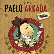Cómics: CÓMICS. PABLO ARKADA (SEXO, DROGAS Y MASTERCARD) - ORIOL JARDI/RAUL ARIÑO . Lote 56325499