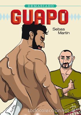 CÓMICS. DEMASIADO GUAPO - SEBAS MARTÍN (Tebeos y Comics - La Cúpula - Autores Españoles)