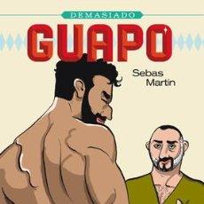 Cómics: CÓMICS. DEMASIADO GUAPO - SEBAS MARTÍN. Lote 56325567