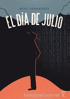 CÓMICS. EL DÍA DE JULIO - BETO HERNANDEZ (Tebeos y Comics - La Cúpula - Comic USA)