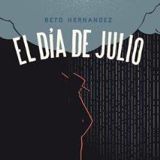 Cómics: CÓMICS. EL DÍA DE JULIO - BETO HERNANDEZ. Lote 242488550