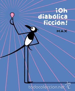 CÓMICS. ¡OH DIABÓLICA FICCIÓN! - MAX (CARTONÉ) (Tebeos y Comics - La Cúpula - Autores Españoles)