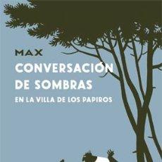Cómics: CÓMICS. CONVERSACION DE SOMBRAS EN LA VILLA DE LOS PAPIROS - MAX (CARTONÉ). Lote 56326134