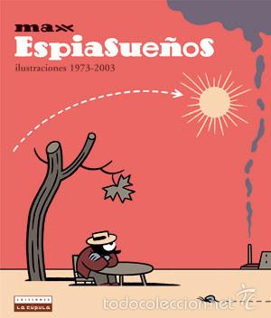 CÓMICS. ESPIASUEÑOS (ED LUJO) ILUSTRACIONES 1973-2003 - MAX (CARTONÉ) (Tebeos y Comics - La Cúpula - Autores Españoles)