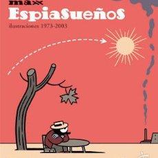 Cómics: CÓMICS. ESPIASUEÑOS (ED LUJO) ILUSTRACIONES 1973-2003 - MAX (CARTONÉ). Lote 56326348