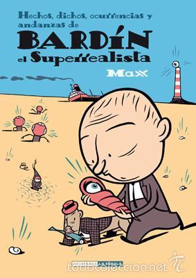CÓMICS. BARDÍN EL SUPERREALISTA - MAX (Tebeos y Comics - La Cúpula - Autores Españoles)