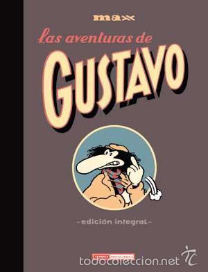 CÓMICS. LAS AVENTURAS DE GUSTAVO INTEGRAL - MAX (CARTONÉ) (Tebeos y Comics - La Cúpula - Autores Españoles)