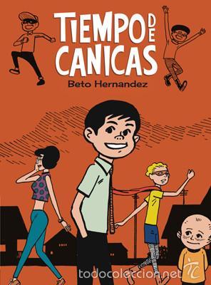 CÓMICS. TIEMPO DE CANICAS - BETO HERNANDEZ (CARTONÉ) (Tebeos y Comics - La Cúpula - Comic USA)