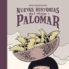Cómics: CÓMICS. NUEVAS HISTORIAS DEL VIEJO PALOMAR - BETO HERNANDEZ (CARTONÉ). Lote 75300997