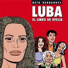 Cómics: CÓMICS. LUBA. EL LIBRO DE OFELIA - BETO HERNANDEZ. Lote 56334984