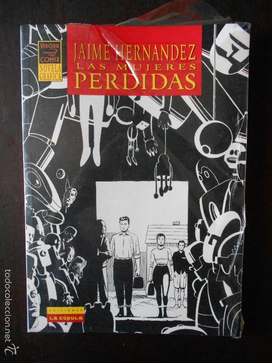 JAIME HERNANDEZ - LAS MUJERES PERDIDAS - LA CUPULA - VIBORA COMIX - NOVELA GRAFICA (S1) (Tebeos y Comics - La Cúpula - El Víbora)