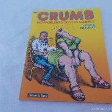 Cómics: CRUMB MIS PROBLEMAS CON LAS MUJERES Y OTRAS HISTORIAS. Lote 57143989