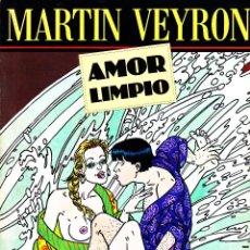 Cómics: AMOR LIMPIO. MARTIN VEYRON. COLECCIÓN COLOR. EDICIONES LA CUPULA. Lote 57383170