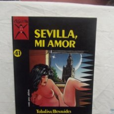 Cómics: SEVILLA, MI AMOR Nº 41 TOBALINA - BENAVIDES COMIC PARA ADULTOS. Lote 57388601