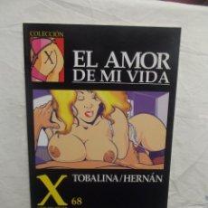 Cómics: EL AMOR DE MI VIDA Nº 68 TOBALINA / HERNAN COMIC PARA ADULTOS. Lote 57398556