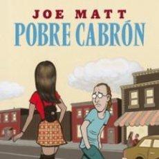 Cómics: CÓMICS. POBRE CABRÓN - JOE MATT. Lote 58551551