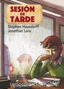 CÓMICS. SESION DE TARDE - JONATHAN LARA/STEPHEN HAUSDORFF (Tebeos y Comics - La Cúpula - Comic USA)