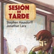 Cómics: CÓMICS. SESION DE TARDE - JONATHAN LARA/STEPHEN HAUSDORFF. Lote 61134235