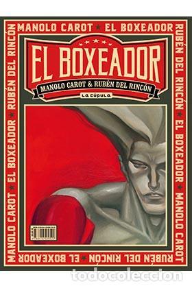 CÓMICS. EL BOXEADOR - RUBEN DEL RINCON/MANOLO CAROT (CARTONÉ) (Tebeos y Comics - La Cúpula - Autores Españoles)