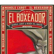 Cómics: CÓMICS. EL BOXEADOR - RUBEN DEL RINCON/MANOLO CAROT (CARTONÉ). Lote 67738461