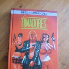 Cómics: LOS TIMADORES. BETO HERNADEZ. LA CUPULA. 2012 126PP. Lote 72885887
