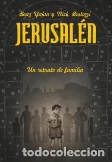 CÓMICS. JERUSALEN. UN RETRATO DE FAMILIA - BOAZ YAKIN/NICK BERTOZZI (CARTONÉ) (Tebeos y Comics - La Cúpula - Comic Europeo)