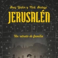 Cómics: CÓMICS. JERUSALEN. UN RETRATO DE FAMILIA - BOAZ YAKIN/NICK BERTOZZI (CARTONÉ). Lote 74909203