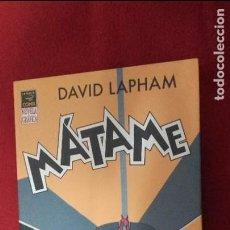 Cómics: MATAME - DAVID LAPHAM - RUSTICA. Lote 75952959