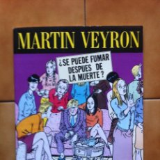Fumetti: ¿ SE PUEDE FUMAR DESPUES DE LA MUERTE ? MARTIN VEYRON. EDICIONES LA CUPULA.. Lote 76091459