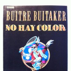 Cómics: BUITRE BUITAKER NO HAY COLOR - GALLARDO Y MEDIAVILLA - EDICIONES LA CUPULA. Lote 77635425
