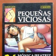 Cómics: COLECCIÓN X - PEQUEÑAS VICIOSAS DE MONICA Y BEATRIZ. Lote 79814957