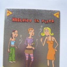 Cómics: HABLANDO EN PLATA - MAURO ENTRIALGO - LA CÚPULA 1ª EDICIÓN 2002. Lote 80209881