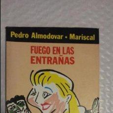 Cómics: FUEGO EN LAS ENTRAÑAS - PEDRO ALMODOVAR Y JAVIER MARISCAL - Nº 1 COLECCION ONLIYU -1981 - 1ª EDICIO. Lote 85286256