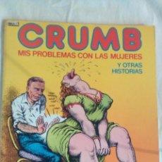 Fumetti: CRUMB.MIS PROBLEMAS CON LAS MUJERES Y OTRAS HISTORIAS.EDICION 1985.. Lote 85916888