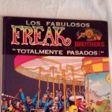 Cómics: LOS FABULOSOS FREAK BROTHERS.TOTALMENTE PASADOS.GILBERT SHELTON-DAVE.COLOR.. Lote 86268288